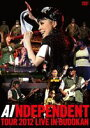[DVD] AI/INDEPENDENT TOUR2012-LIVE in BUDOKAN