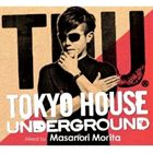 [CD] 森田昌典(mix)/TOKYO HOUSE UNDERGROUND mixed by MASANORI MORITA