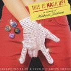 [CD] (オムニバス) THIS IS MASH UP! in memory of MICHAEL JACKSON