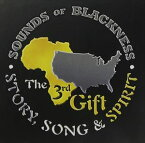 輸入盤 SOUNDS OF BLACKNESS / 3RD GIFT : STORY SONG AND SPIRIT [CD]