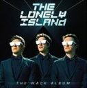 [CD]LONELY ISLAND ロンリー・アイランド/WACK ALBUM (CD+DVD)【輸入盤】