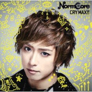 NormCore / CRY MAX!!(初回限定盤) [CD]