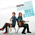 [CD]ERIC JOHNSON/MIKE STERN エリック・ジョンソン/マイク・スターン/ECLECTIC【輸入盤】