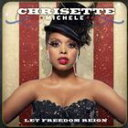 輸入盤 CHRISETTE MICHELE / LET FREEDOM REIGN [CD]