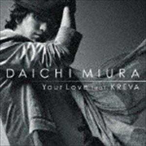 [CD] 三浦大知/Your Love feat. KREVA(通常盤/CD+DVD)