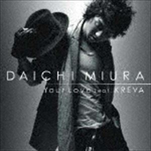 [CD] 三浦大知/Your Love feat. KREVA