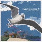 ANATAKIKOU / sweet montage A [CD]