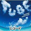 TUBE / SUMMER ADDICTION(初回生産限定盤/アナログ・レコードLP盤) [レコード]