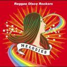 Reggae Disco Rockers / MELODIES [CD]