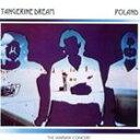 タンジェリン・ドリーム / POLAND [CD]