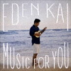 イーデン・カイ/ミュージック・フォー・ユー(CD)