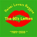 The 90's Lefties / 平成ラヴァーズレゲエ [CD]