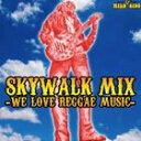 """WILD SIDE / SKYWALK MIX """"WE LOVE REGGAE MUSIC"""" [CD]"""