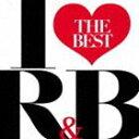 アイ・ラヴR&B -ザ・ベスト- [CD]