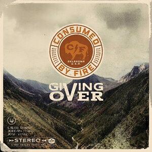 輸入盤 CONSUMED BY FIRE / GIVING OVER [LP]