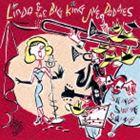 リンダ&ザ・ビッグ・キング・ジャイヴ・ダディーズ/LINDA&THE BIG KING JIVE DADDIES(CD)