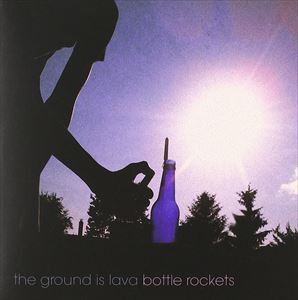 The Ground Is Lava / Bottle Rockets [CD]