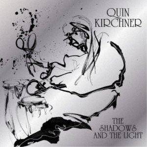 ジャズ, フュージョン Quin Kirchner The Shadows and The Light CD