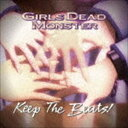《送料無料》Girls Dead Monster/Keep The Beats!(CD)