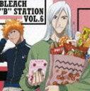 "《送料無料》BLEACH ""B"" STATION VOL.6(CD)"
