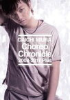 三浦大知/Choreo Chronicle 2008-2011 Plus(DVD)