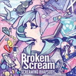 ロック・ポップス, その他 Broken By The Scream SCREAMING RHAPSODY CD