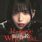 亜咲花 / I believe what you said(DVD付盤/CD+DVD) [CD]