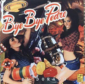 洋楽, ロック・ポップス Bye Bye Pedro El Dorado CD