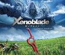 (ゲーム・ミュージック) Xenoblade Original Soundtrack [CD]