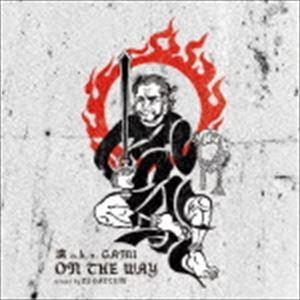 漢 aka GAMI / ON THE WAY [CD]