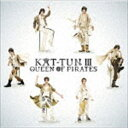 KAT-TUN / KAT-TUN III -QUEEN OF PIRATES-(通常盤) [CD]