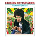 輸入盤 VARIOUS / IS IT ROLLIN BOB? : DUB VERSION : VISIONS OF JAMAICA [CD]