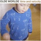 OLDE WORLDE/time and velocity(CD)