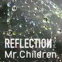 Mr.Children / REFLECTION{Drip}...