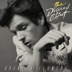 【輸入盤】BRANDON FLOWERS ブランドン・フラワーズ/DESIRED EFFECT(CD)