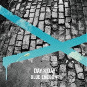 ★ミュージックSALEブルーエンカウント/DAY×DAY(初回生産限定盤/CD+DVD)(CD)
