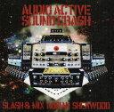 エイドリアン・シャーウッド(MIX) / Audio Active Sound Crash:Slash&MixーAbrian Sherwood [CD]
