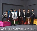 AAA / AAA 10th ANNIVERSARY BEST(通常盤) [CD]