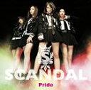 SCANDAL/Pride(初回仕様)(CD)