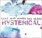 【輸入盤】CLAP YOUR HANDS SAY YEAH クラップ・ユア・ハンズ・セイ・ヤー/HYSTERICAL(CD)