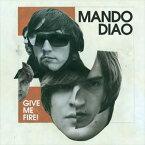 輸入盤 MANDO DIAO / GIVE ME FIRE [CD]