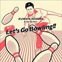 桑田佳祐 & The Pin Boys / レッツゴーボウリング ※KUWATA CUP 公式ソング(通常盤) [CD]
