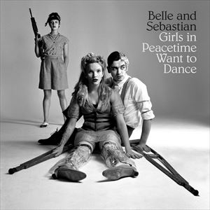 【輸入盤】BELLE AND SEBASTIAN ベル・アンド・セバスチャン/GIRLS IN PEACETIME WANT TO DANC...