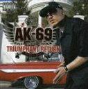 《送料無料》AK-69 aka KALASSY NIKOFF/TRIUMPHANT RETURN Redsta iz Back(通常盤)(CD)