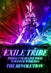 《送料無料》EXILE TRIBE/EXILE TRIBE PERFECT YEAR LIVE TOUR TOWER OF WISH 2014 〜THE REVO...