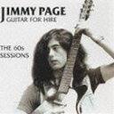 ジミー・ペイジ / ギター・フォー・ハイアー 〜ザ・60s・セッションズ〜 [CD]