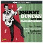 ジョニー・ダンカン&ザ・ブルーグラス・ボーイズ / テネシー発スキッフル・スター ベスト・コレクション 1956-62 [CD]
