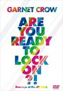 GARNET CROW Are You Ready To Lock On!?〜livescope a ...