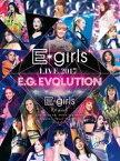 E-girls LIVE 2017 〜E.G.EVOLUTION〜(DVD)