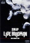 SMAP/LIVE BIRDMAN [DVD]